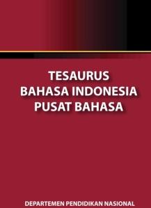 Kamus Tesaurus Bahasa Indonesia
