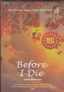 sampul before i die, karya jenny downham, penerbit: grantika publishing