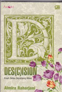 Almira Raharjani, Des(c)ision, Kisah galau sepanjang masa, gramedia pustaka utama, novel, fiksi, roman, resensi, ringkasan, sinopsis