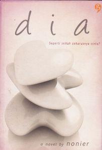 sampul novel dia, karya nonier, penerbit gagasmedia