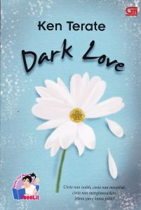 sampul novel dark love, karya Ken Terate, penerbit Gramedia Pustaka Utama