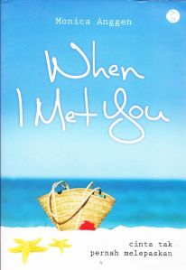 when i met you; monica anggen; penerbit caesar; novel, fiksi
